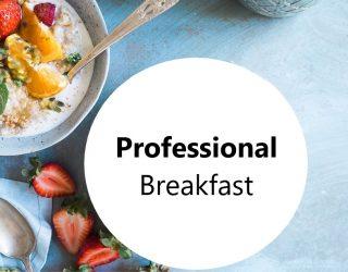 Professional Breakfast